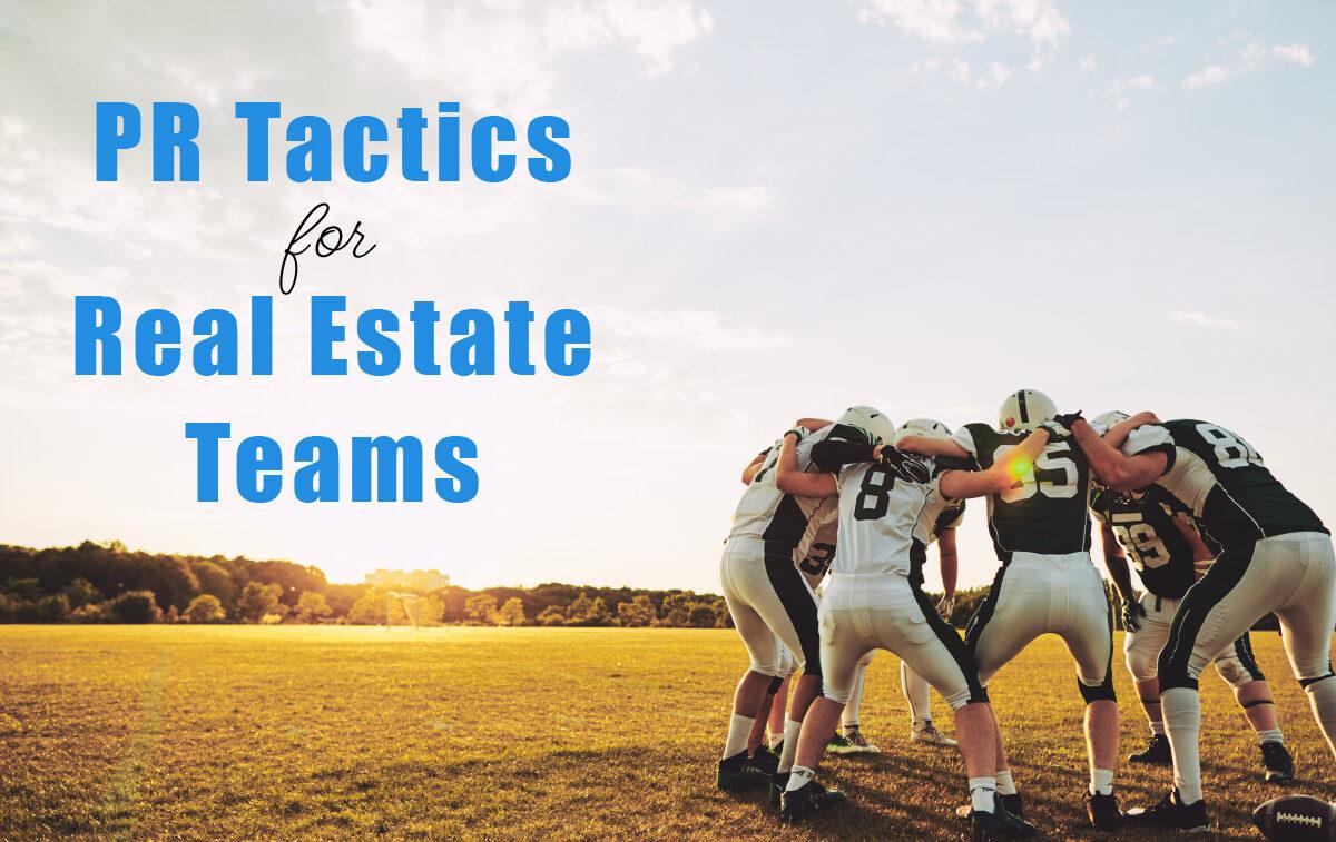PR Tactics for Real Estate Teams